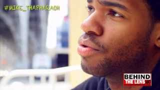BEHIND THE LENS TV PRESENTS MIKE THE PHARAOH:TALKS HIS LIFE AFTER COLLEGE MIXTAPE