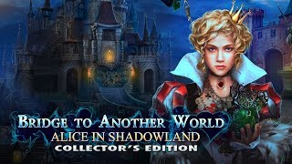 Мост в другой мир 3. Алиса в Царстве Теней прохождение #1