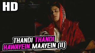 Thandi Thandi Hawayein Maayein (II) |Shabbir Kumar |Meraa