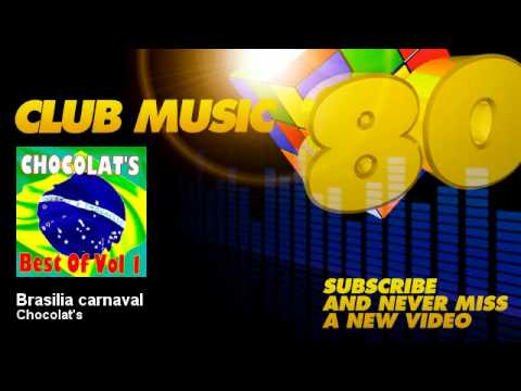Chocolat's - Brasilia carnaval - ClubMusic80s