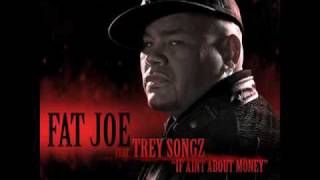 "Fat Joe ""If Ain't About Money"" Feat. Trey Songz"