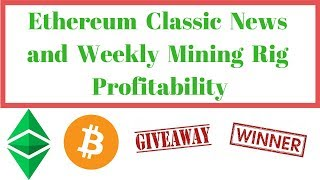 Ethereum Classic News and Weekly Mining Rig Profitability