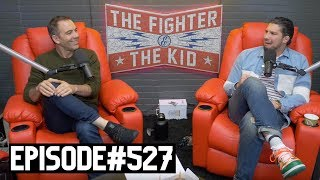 The Fighter and The Kid - Episode 527