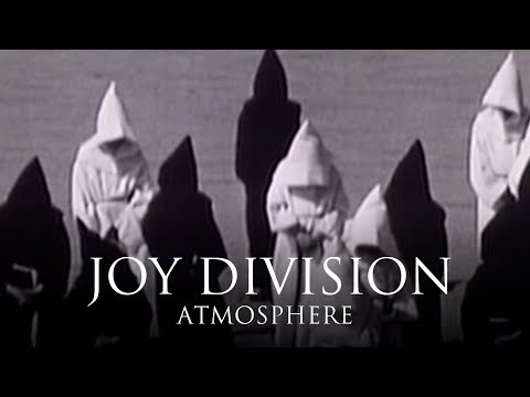 Atmosphere (Song) by Joy Division