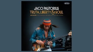 Jaco Pastorius: Truth, Liberty & Soul - Live in NYC (The Story)