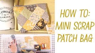 Mini Scrap Patch Bag - Easy Bag Tutorial - Fat Quarter Shop