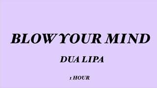 Blow Your Mind 1 Hour || Dua Lipa