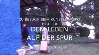 Dem Leben auf der Spur - der Künstler Pepo Pichler