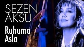 Sezen Aksu - Ruhuma Asla (Official Video)