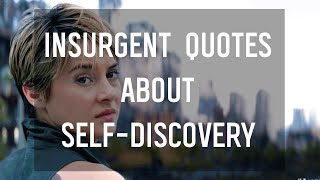 Insurgent Quotes About Self-Discovery