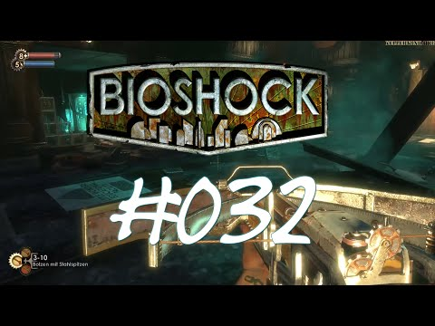 Bioshock [HD] #032 - Smells like Big Daddy ★ Let's Play Bioshock