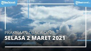 Info Cuaca Besok Selasa, 2 Maret 2021, BMKG : 25 Wilayah Ini Akan Diguyur Hujan dan Angin Kencang