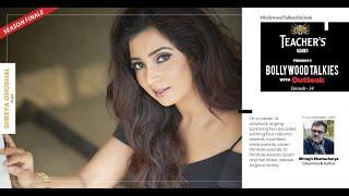Teacher's Glasses Presents Bollywood TALKies with Outlook Episode 34 - Season Finale: Shreya Ghoshal