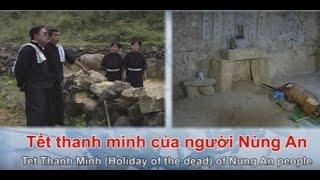Tet Thanh Minh - Tết Thanh Minh Của Người Nùng An [Du Lịch Văn Hóa Việt Nam]