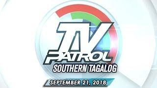 TV Patrol Southern Tagalog - September 21, 2018