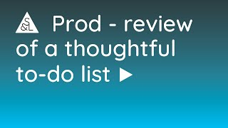 Prod – Review of A Thoughtful To Do List