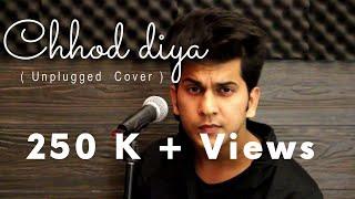 Chhod diya ( Unplugged Cover ) | Arijit Singh | Saif ali khan | Chiranshu Tyagi