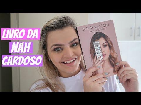 Resenha do LIVRO DA NAH CARDOSO - A Vida sem Filtros   Camilla Chevitarese (Fik Dik Blog)