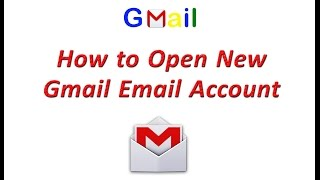 How to Open Gmail Account ? Create New Gmail Account