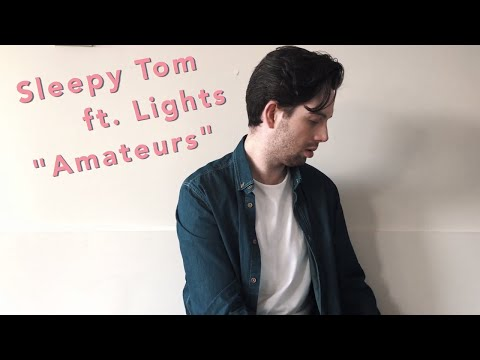 Sleepy Tom - Amateurs Feat. Lights (Lyric Video)