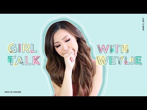 Girl Talk | Body Positivity, F*ckboys & Relationships | ilikeweylie