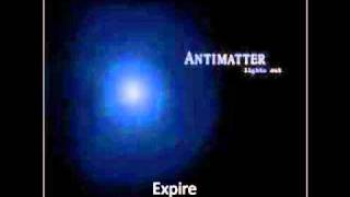 Antimatter, Expire