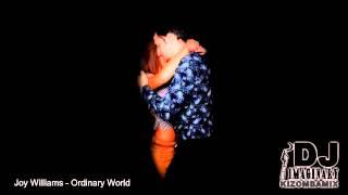Joy Williams   Ordinary World ( DJ Imaginary Kizomba Dance Remix )