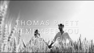 Thomas Rhett   Remember You Young (Lyrics)
