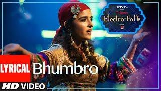 ELECTRO FOLK: BHUMBRO Lyrical | Shirley Setia, Parry G & Aditya Dev | T-Series