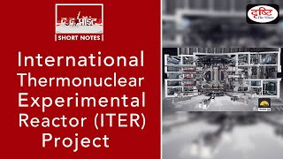 International Thermonuclear Experimental Reactor (ITER) Project  - To The Point