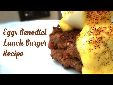 Eggs Benedict Burger Lunch Recipe