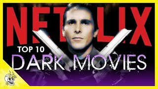Top 10 Dark Netflix Movies | Best Movies on Netflix Right Now | Flick Connection