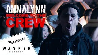 ANNALYNN - WELCOME TO THE CREW 【Official Music Video】