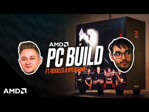 AMD PC Build featuring Fnatic's Rekkles and Hylissang