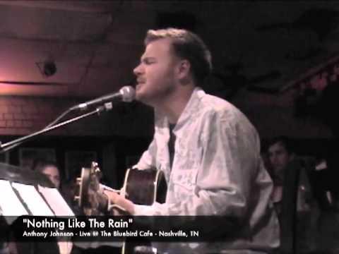 """Anthony Johnson """"Nothing Like The Rain"""" - Live @ The Bluebird Cafe"""