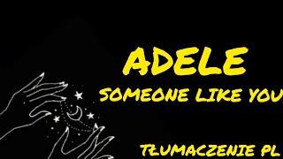 SOMEONE LIKE YOU   ADELE ( Tłumaczenie PL)