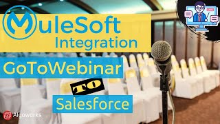 MuleSoft Integration: GoToWebinar to Salesforce - Learn Salesforce Series