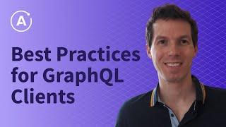 Best Practices for GraphQL Clients