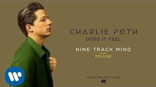 Charlie Puth - Does It Feel (Audio)