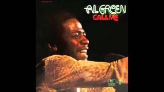 Al Green - Call Me (Come Back Home)