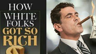 How White Folks Got So Rich Pt. 41 - Race Manufacturing & Light Skin Privilege