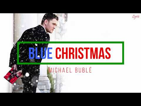 Michael Bublé - Blue Christmas (lyrics)