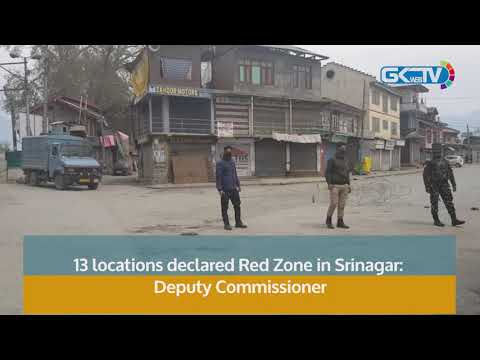 13 locations declared Red Zone in Srinagar: Deputy Commissioner
