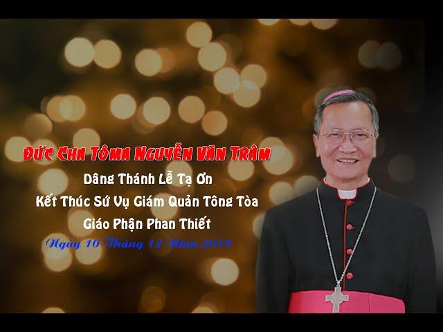 Thánh Lễ Tạ Ơn Kết Thúc Sứ Vụ Giám Quản Tông Tòa Giáo Phận Phan Thiết