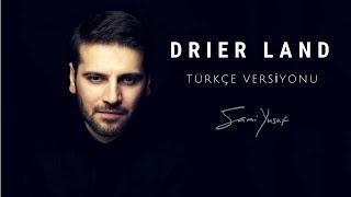 اغاني حصرية Sami Yusuf - Drier Land (Lyric Video) [Türkçe Versiyonu] تحميل MP3