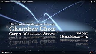 """CWU Chamber Choir: arr. Gjeilo - """"Away in a Manger"""""""