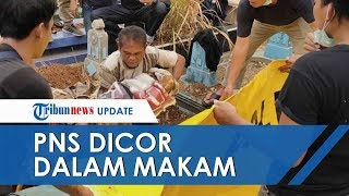 Kronologi PNS Dicor dalam Makam, Hilang 17 Hari dan Diduga Dibunuh Rekan Kerjanya Sendiri