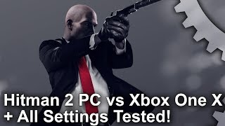[4K] Hitman 2 PC Analysis: Complete Settings Breakdown + Xbox One X Comparison!