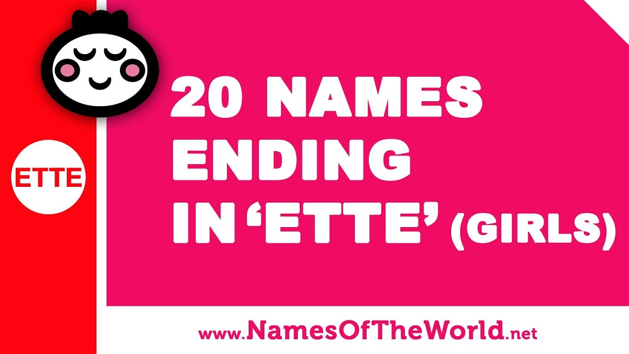 20 girl names ending in ETTE - the best baby names - www.namesoftheworld.net