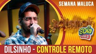 Controle Remoto   #Dilsinho Música Nova (Especial Semana Maluca 2018)